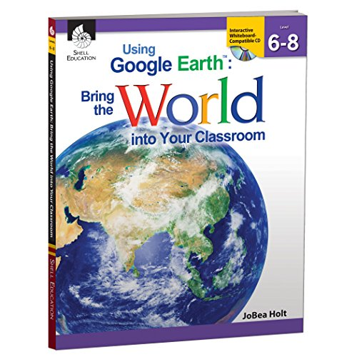 9781425808266: Using Google Earth: Bring the World into Your Classroom Levels 6-8