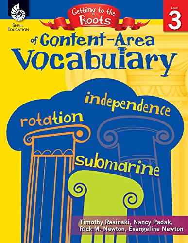 Getting to the Roots of Content-Area Vocabulary (Grade 3): Rasinski, Timothy