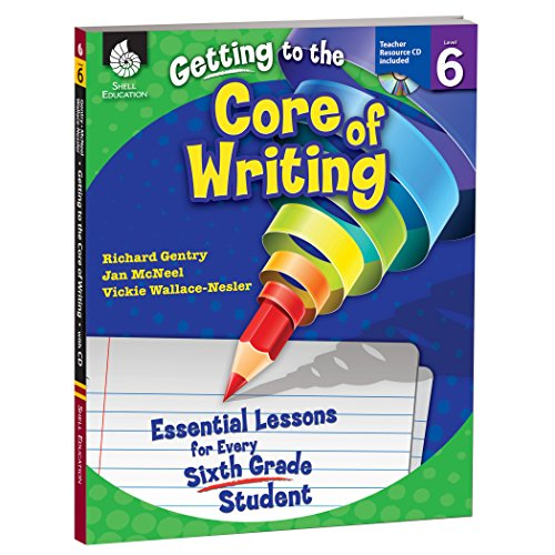 9781425809201: Getting to the Core of Writing: Essential Lessons for Every Sixth Grade Student