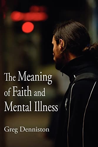 9781425900090: The Meaning of Faith and Mental Illness