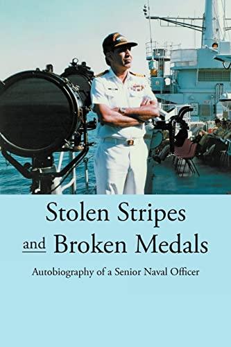 Stolen Stripes and Broken Medals: Autobiography of a Senior Naval Officer: Anwar, Muhammad