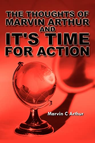 The Thoughts of Marvin Arthur and Its Time for Action: Marvin Arthur