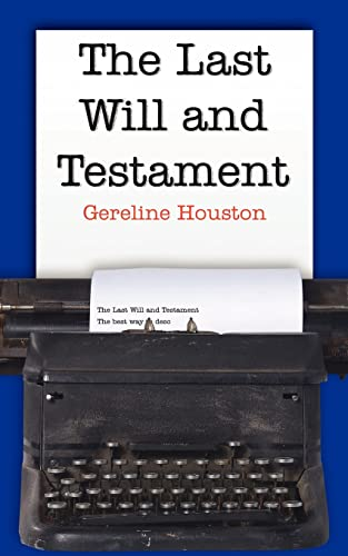 The Last Will and Testament: Houston, Gereline