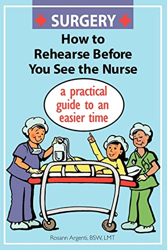 9781425902544: Surgery How to Rehearse Before You See the Nurse: A Practical Guide to an Easier Time