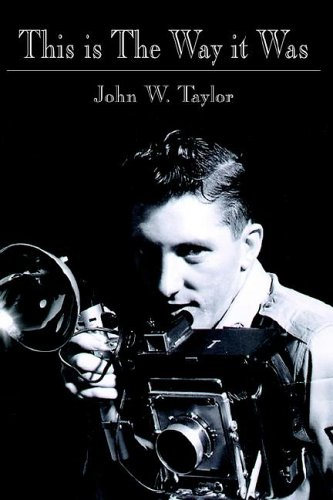 This is The Way it Was: John W. Taylor