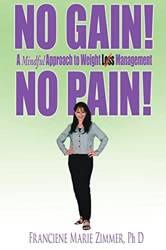 9781425903152: NO GAIN! NO PAIN!: A Mindful Approach to Weight Loss Management