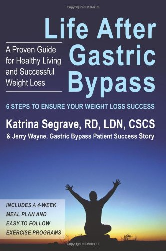 9781425903770: Life After Gastric Bypass: 6 Steps to Ensure Your Weight Loss Success