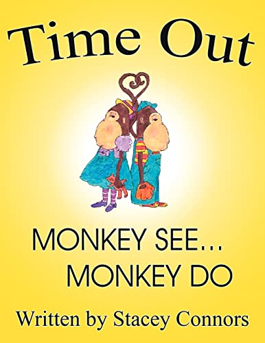 Time Out: Monkey See . Monkey Do: Stacey Connors