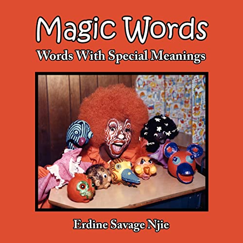 Magic Words: Words with Special Meanings: Erdine Njie