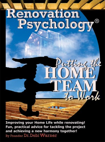 Renovation Psychology.: Putting the Home Team to Work: Warner, Debi