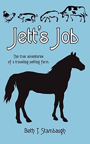 9781425907495: Jett's Job: The true adventures of a traveling petting farm