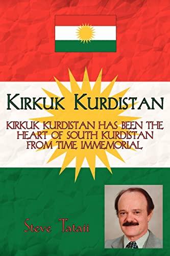 Kirkuk Kurdistan: Kirkuk Kurdistan Has Been the Heart of South Kurdistan from Time Immemorial: ...
