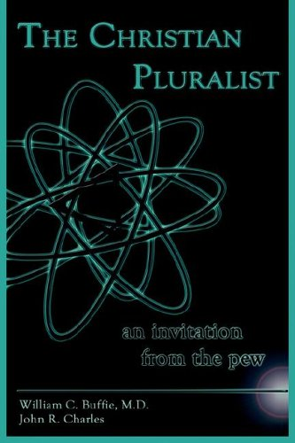 9781425908317: THE CHRISTIAN PLURALIST: an invitation from the pew