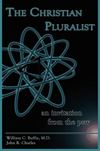 THE CHRISTIAN PLURALIST: an invitation from the: Charles, John