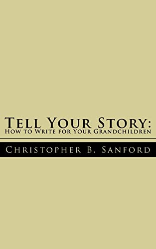 9781425908492: Tell Your Story: How to Write for Your Grandchildren
