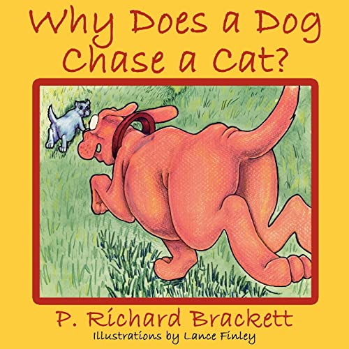 Why Does a Dog Chase a Cat?: Richard Brackett