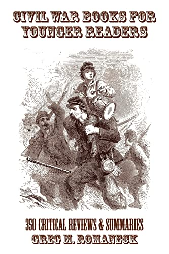 9781425909543: Civil War Books for Younger Readers: 350 Critical Review and Summaries