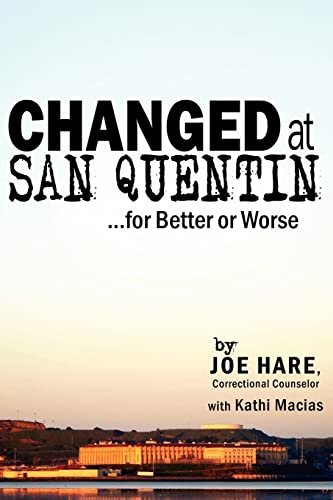 Changed at San Quentin.for Better or Worse: Joe Hare