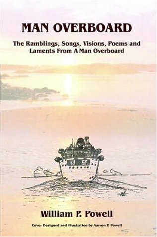 9781425910228: MAN OVERBOARD: The Ramblings, Songs, Visions, Poems and Laments From A Man Overboard