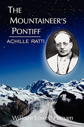 The Mountaineers Pontiff: Achille Ratti: William Putnam