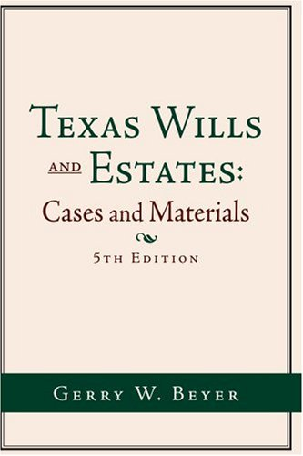 9781425910853: Texas Wills and Estates: Cases and Materials (5th edition)
