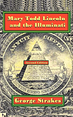 9781425910969: Mary Todd Lincoln and the Illuminati: Second Edition