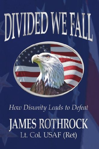9781425911089: Divided We Fall: How Disunity Leads to Defeat