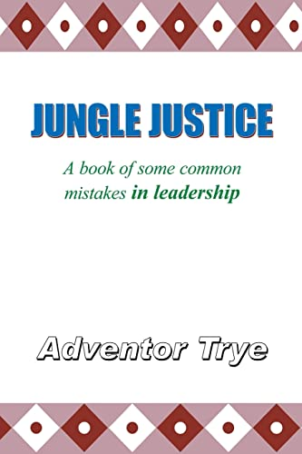 9781425911287: Jungle Justice: A Book of Some Common Mistakes in Leadership