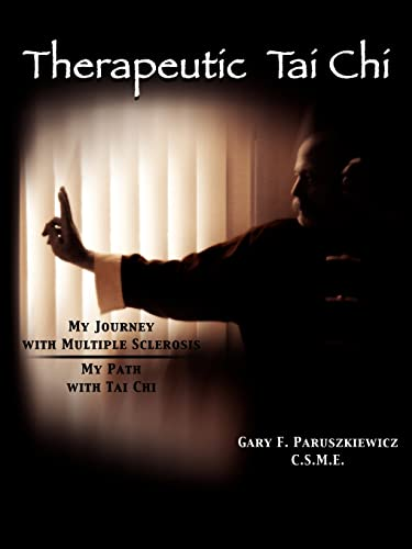 9781425911805: Therapeutic Tai Chi: My Journey with Multiple Sclerosis My Path with Tai Chi