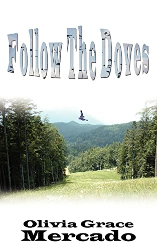 Follow the Doves: Olivia Mercado