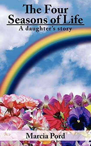9781425912291: The Four Seasons of Life: A daughter's story
