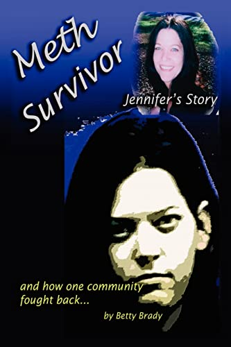 9781425912345: Meth Survivor-Jennifer's Story: And how one community fought back