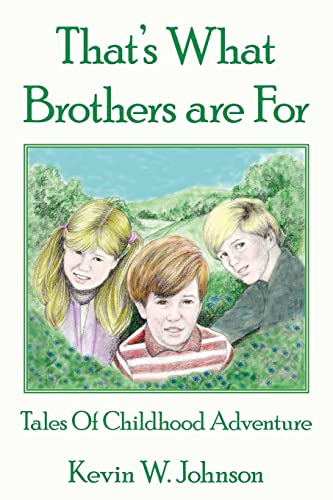9781425913007: That's What Brothers are For: Tales Of Childhood Adventure