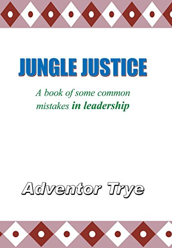 9781425913625: Jungle Justice: A Book of Some Common Mistakes in Leadership