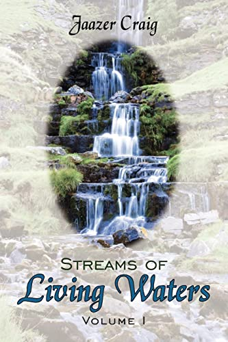 9781425914424: 1: Streams of Living Waters: Volume I