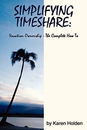 9781425914523: Simplifying Timeshare: Vacation Ownership-The Complete How To
