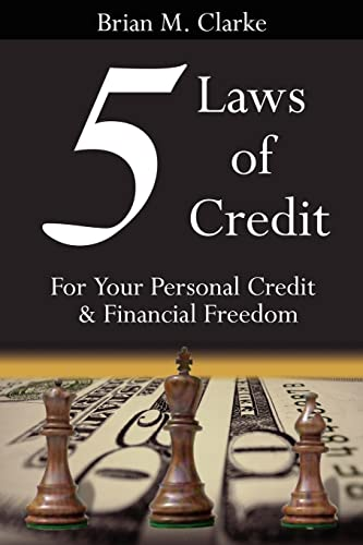 5 Laws of Credit: For Your Personal Credit and Financial Freedom (Spanish Edition) (1425914586) by Brian Clarke