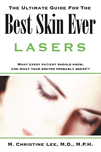 The Ultimate Guide for the Best Skin Ever: Lasers: M. Lee