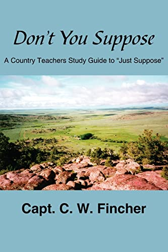 Don t You Suppose: A Country Teacher: C. W. Fincher