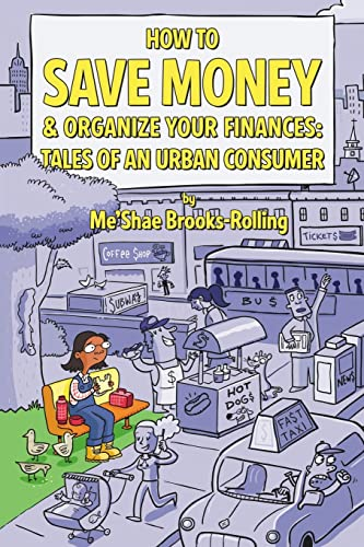 9781425916183: How To Save Money & Organize Your Finances: Tales of an Urban Consumer