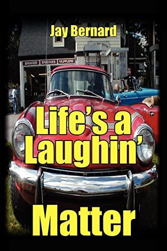 Lifes a Laughin Matter: Bernard Rear