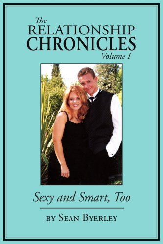 The Relationship Chronicles, Volume 1: Sexy and Smart, Too: Byerley, Sean