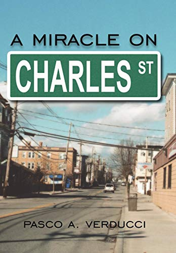 A Miracle on Charles Street: Verducci, Pasco A.