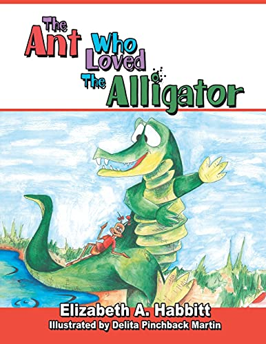 9781425917326: The Ant Who Loved the Alligator