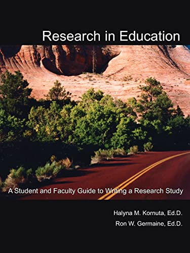 9781425917456: Research in Education: A Student and Faculty Guide to Writing a Research Study