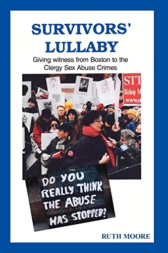 9781425917814: Survivors' Lullaby: Giving witness from Boston to the Clergy Sex Abuse Crimes