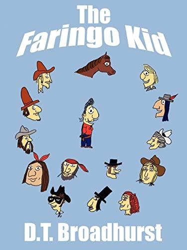 The Faringo Kid: Denton Broadhurst