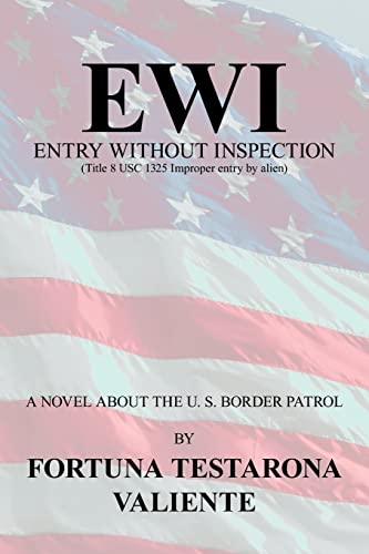 9781425918675: EWI: ENTRY WITHOUT INSPECTION: (Title 8 USC 1325 Improper entry by alien)