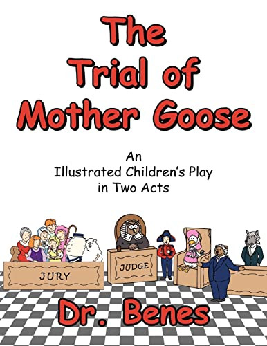 9781425919511: The Trial of Mother Goose: An Illustrated Children's Play in Two Acts