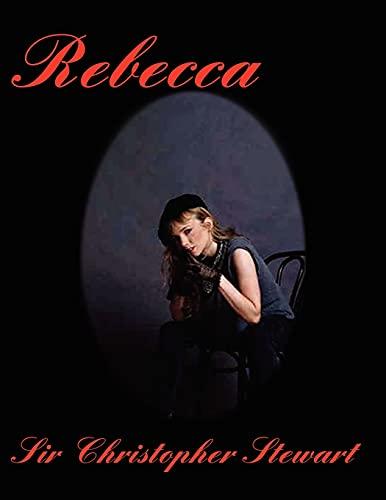 Rebecca: Rebecca De Mornay: Sir Christopher Stewart